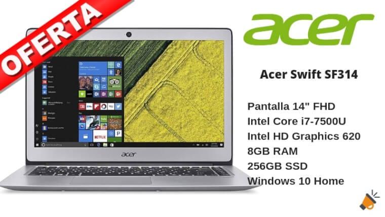 oferta Acer Swift SF314 barato SuperChollos