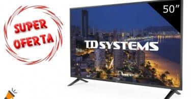OFERTA TD Systems K50DLP8F Televisor BARATA SuperChollos