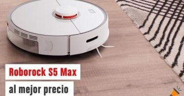 oferta Roborock S5 Max barato SuperChollos