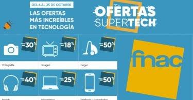Ofertas SuperTech Fnac SuperChollos