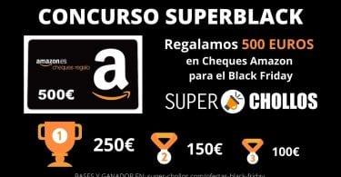 Concurso SuperBlack SuperChollos SuperChollos