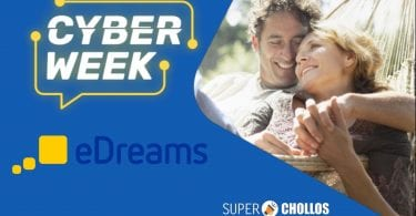 CYBERWEEK EDREAMS SuperChollos