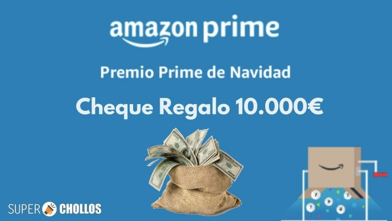 cheque regalo 10000 euros amazon prime SuperChollos