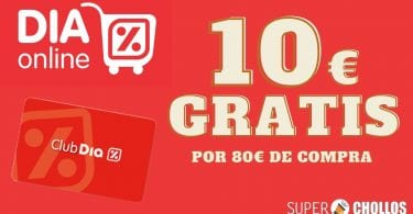 supermecado dia 10 euros gratis SuperChollos